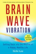 Brain Wave Vibration (Second Edition) ebook by Ilchi Lee