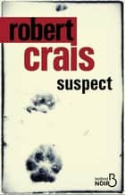 Suspect ebook by Robert CRAIS, Anne-Sylvie HOMASSEL