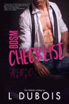BDSM Checklist: A, B, C ebook by L. DuBois