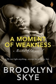 A Moment of Weakness ebook by Brooklyn Skye