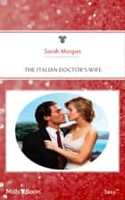 The Italian Doctor's Wife ebook by Sarah Morgan