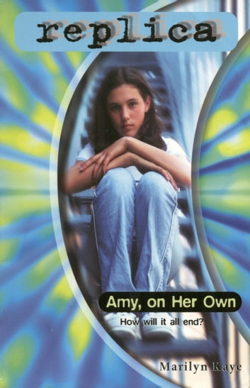 Amy, on Her Own (Replica #24) ebook by Marilyn Kaye