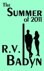 The Summer of 2011 ebook by R.V. Babyn