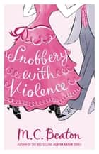 Snobbery with Violence ebook by M.C. Beaton