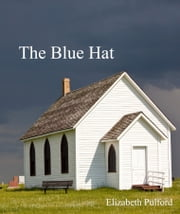 The Blue Hat ebook by Elizabeth Pulford