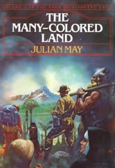 The Many-Colored Land ebook by Julian May