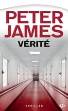 Vérité ebook by Peter James, François Lasquin