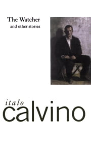 The Watcher and Other Stories ebook by Italo Calvino