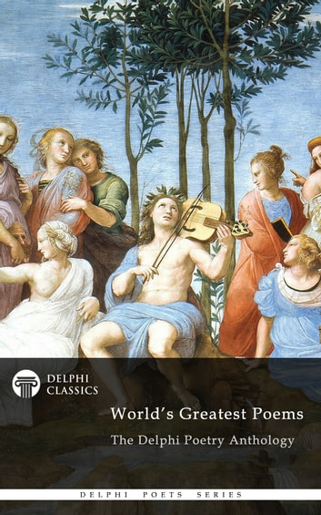 Delphi Poetry Anthology - World's Greatest Poems 電子書 by Delphi Classics,Delphi Classics