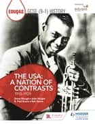 Eduqas GCSE (9-1) History The USA: A Nation of Contrasts 1910-1929 ebook by Rob Quinn, R. Paul Evans, Steve Waugh,...