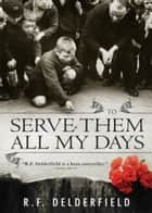 To Serve Them All My Days ebook by R.F. Delderfield