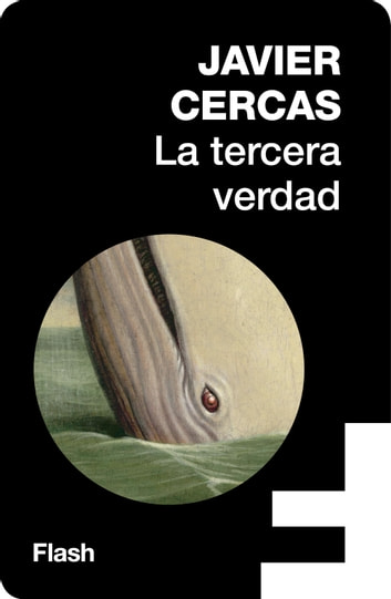 La tercera verdad (Flash Ensayo) eBook by Javier Cercas
