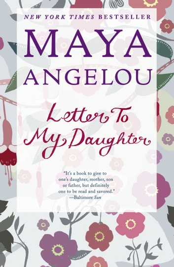 Letter To My Daughter Ebook By Maya Angelou 9781588367518