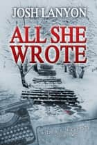 All She Wrote - Holmes & Moriarity 2 ebook by Josh Lanyon