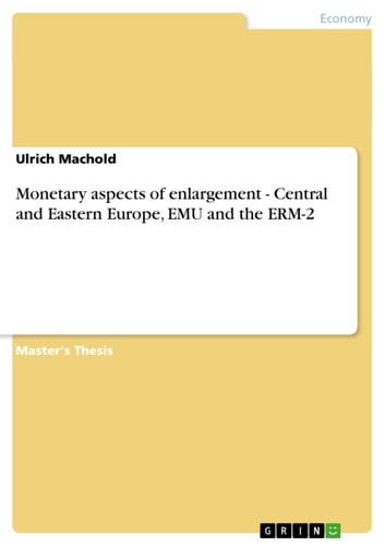 Monetary aspects of enlargement - Central and Eastern Europe, EMU and the ERM-2 ebook by Ulrich Machold