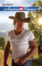 Falling for the Cowboy (Mills & Boon American Romance) (Fatherhood, Book 37) ebook by Mary Leo