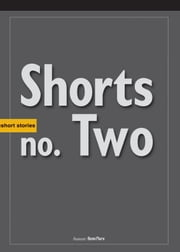 Shorts Nb Two ebook by Benn Flore