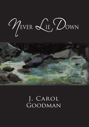 NEVER LIE DOWN ebook by J. Carol Goodman