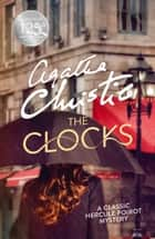 The Clocks (Poirot) ebook by Agatha Christie