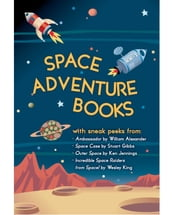 Space Adventure Books Sampler - Blast off with excerpts from new books by William Alexander, Stuart Gibbs, Ken Jennings, Wesley King, and Mark Kelly! ebook by Stuart Gibbs,William Alexander,Ken Jennings,Wesley King,Mark Kelly