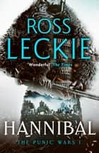 Hannibal ebook by Ross Leckie