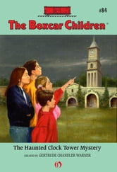 The Haunted Clock Tower Mystery ebook by Gertrude Chandler Warner