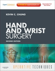 Operative Techniques: Hand and Wrist Surgery ebook by Kevin C. Chung