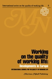 Working on the quality of working life - Developments in Europe ebook by H. van Beinum