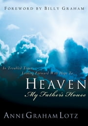 Heaven: My Father's House - My Father's House ebook by Anne Graham Lotz