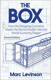 The Box - How the Shipping Container Made the World Smaller and the World Economy Bigger ebook by Kobo.Web.Store.Products.Fields.ContributorFieldViewModel