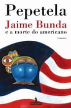 Jaime Bunda e a morte do americano ebook by PEPETELA