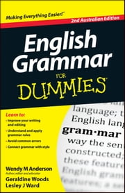 English Grammar For Dummies ebook by Wendy M. Anderson,Geraldine Woods,Lesley J. Ward