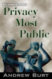Privacy Most Public ebook by Andrew Burt