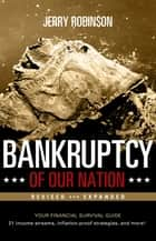 Bankruptcy of Our Nation (Revised and Expanded) ebook by Jerry Robinson