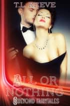 All or Nothing ebook by TL Reeve