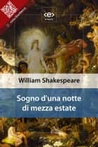 Sogno di una notte di mezza estate ebook by William Shakespeare