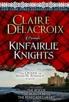 Kinfairlie Knights ebook by Claire Delacroix