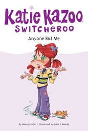 Anyone But Me #1 ebook by Nancy Krulik,John and Wendy