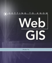 Getting to Know Web GIS ebook by Pinde Fu