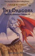 The Dragons - The Lost Histories, Book 6 ebook by Doug Niles
