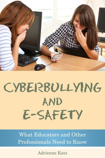 Cyberbullying and e safety ebook by adrienne katz 9780857005755 cyberbullying and e safety what educators and other professionals need to know ebook by fandeluxe Choice Image
