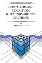 Computers and Cognition: Why Minds are not Machines ebook by J.H. Fetzer