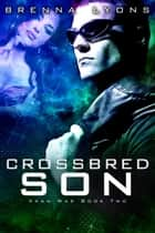 Crossbred Son ebook by Lyons, Brenna