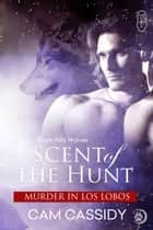 Scent of the Hunt (Black Hills Wolves book38) ebook by Cam Cassidy