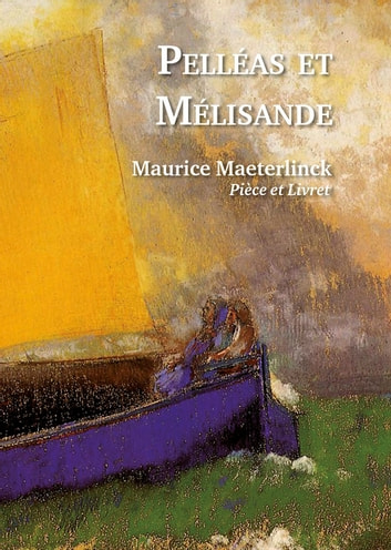 Pelléas et Mélisande ebook by Maurice Maeterlinck