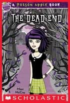 Poison Apple #1: The Dead End ebook by Mimi McCoy