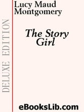 The Story Girl ebook by Montgomery, Lucy M.