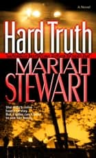Hard Truth - A Novel ebook by Mariah Stewart