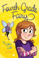 Fourth Grade Fairy ebook by Eileen Cook