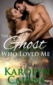The Ghost Who Loved Me ebook by Karolyn Cairns